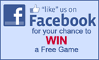 Like Us on Facebook to WIN A FREE GAME!