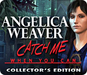 Angelica Weaver: Catch Me When You Can Game Collector's Edition - Play Angelica Weaver: Catch Me When You Can Game Free Download Collector's Edition