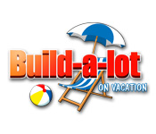 Build-a-lot: On Vacation Game - Play Build-a-lot: On Vacation Game Download Free