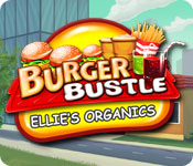 Burger Bustle: Ellie's Organics Game - Play Burger Bustle: Ellie's Organics Game Download Free