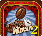 Coffee Rush 2 Game - Free Coffee Rush 2 Game Download