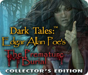 Dark Tales: Edgar Allan Poe's The Premature Burial Collector's Edition Game - Play Dark Tales: Edgar Allan Poe's The Premature Burial Collector's Edition Game Download Free
