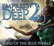 Empress of the Deep 2: Song of the Blue Whale Mac Game - Free Empress of the Deep 2: Song of the Blue Whale Game for Mac Download