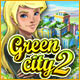 Play Green City 2 Game Download Free
