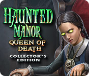 Haunted Manor: Queen of Death Collector's Edition Game - Play Haunted Manor: Queen of Death Collector's Edition Game Download Free
