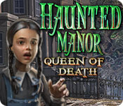 Haunted Manor: Queen of Death Mac Game - Play Haunted Manor: Queen of Death Game for Mac Download Free