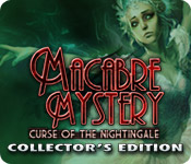 Macabre Mysteries: Curse of the Nightingale Collector's Edition Game - Play Macabre Mysteries: Curse of the Nightingale Collector's Edition Game Download Free