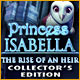 Play Princess Isabella: The Rise of an Heir Collector's Edition Game Download Free