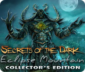 Secrets of the Dark: Eclipse Mountain Collector's Edition Game - Play Secrets of the Dark: Eclipse Mountain Collector's Edition Game Download Free