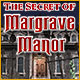 Play The Secret of Margrave Manor Free Online Game