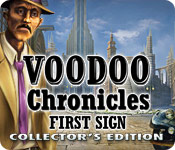 Voodoo Chronicles: The First Sign Collector's Edition Game - Play Voodoo Chronicles: The First Sign Collector's Edition Game Download Free