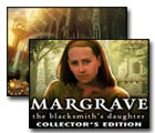 Margrave: The Blacksmith's Daughter Game Collector's Edition - Play Margrave: The Blacksmith's Daughter Game Download Free