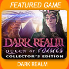 Play Dark Realm: Queen of Flames Collector's Edition Game Download Free