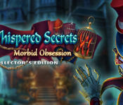 Whispered Secrets: Morbid Obsession Collector's Edition