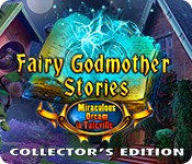 Fairy Godmother Stories: Miraculous Dream in Taleville Collector's Edition
