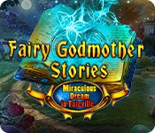 Fairy Godmother Stories: Miraculous Dream in Taleville