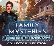 Family Mysteries: Echoes of Tomorrow Collector's Edition