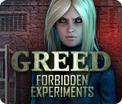 Greed: Forbidden Experiments