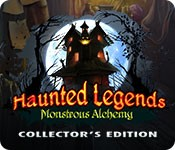 Haunted Legends: Monstrous Alchemy Collector's Edition