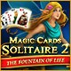 Magic Cards Solitaire 2: The Fountain of Life