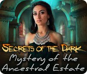 Secrets of the Dark: Mystery of the Ancestral Estate