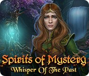 Spirits of Mystery: Whisper of the Past