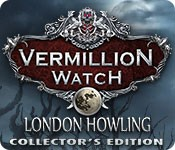 Vermillion Watch: London Howling Collector's Edition