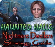 Haunted Halls: Nightmare Dwellers Strategy Guide