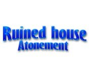 Ruined House: Atonement